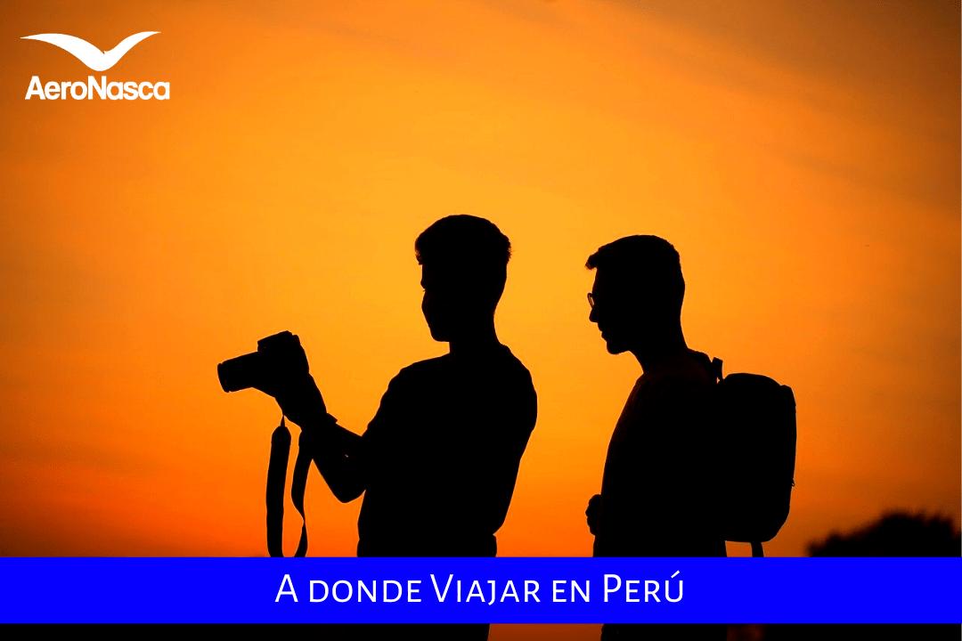 A Donde Ir A Viajar En Perú
