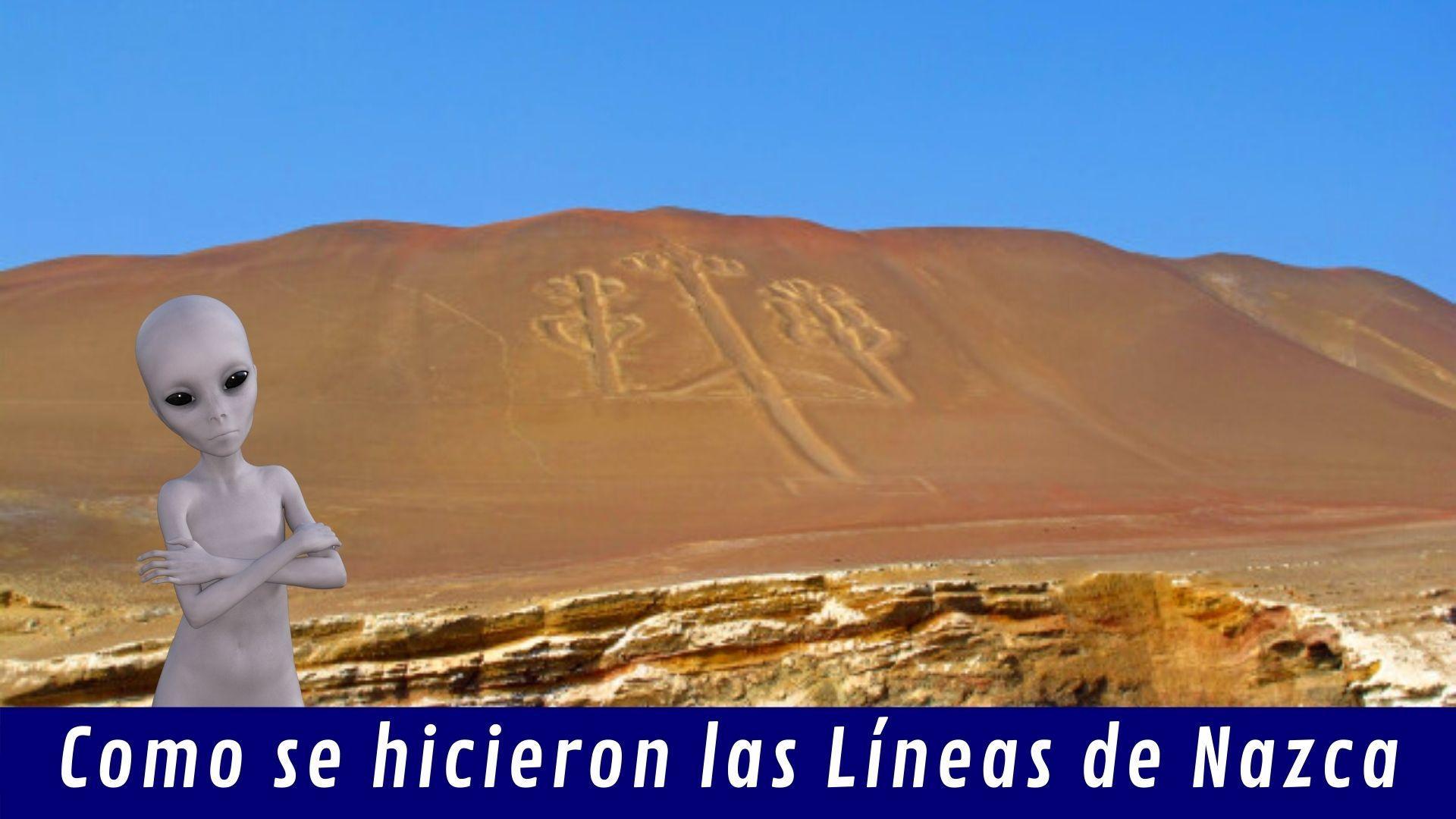 Como Se Hicieron Las Líneas De Nazca
